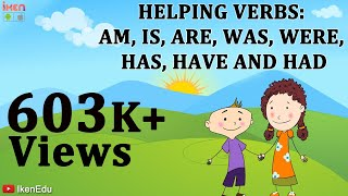 getlinkyoutube.com-Verbs: Learn about Helping Verbs Am, Is, Are, Was, Were, Has, Have, Had.