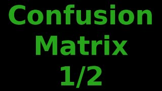 getlinkyoutube.com-Evaluating Classifiers: Understaning the Confusion Matrix 1/2