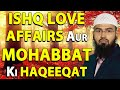 Ishq Love Affairs Aur Mohabbat Ki Haqeeqat - Reality of Love In Islam By Adv. Faiz Syed