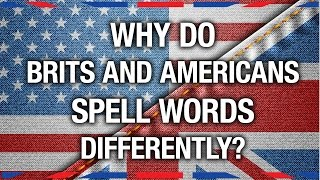getlinkyoutube.com-Why Brits and Americans Spell Differently - Anglophenia Ep 14