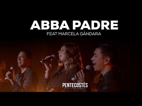 Abba Padre Part Marcela Gandara de Miel San Marcos Letra y Video ...