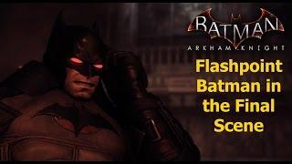 getlinkyoutube.com-Batman Arkham Knight:Flashpoint Batman in the Final Scene