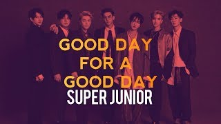 Good Day For A Good Day - SUPER JUNIOR (SUB ESP)