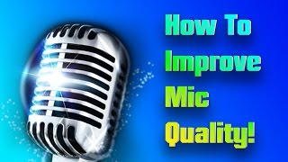 How To Instantly Improve Microphone Quality Without Additional Software (Windows 10/8.1/7)