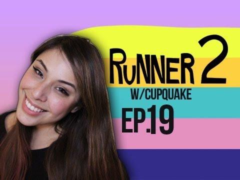 Runner 2 Ep.19 w/ Cupquake