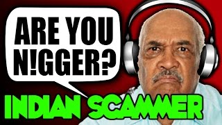 "getlinkyoutube.com-""ARE YOU N!GGER?"" Racist Indian Scammer Prank Call - House Of Pranksters"