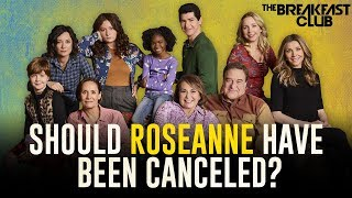 Should Roseanne Have Been Canceled? width=