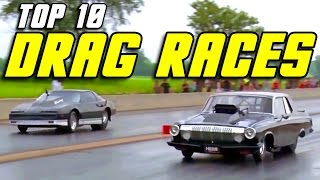 Top 10 Drag Races of ALL TIME!