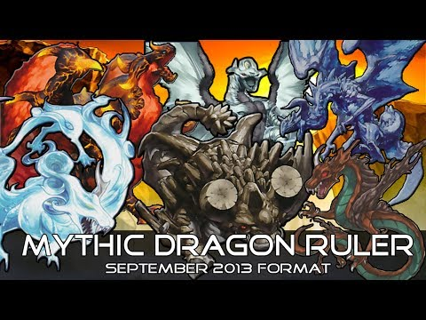 Deck Profile : Mythic Dragon Ruler September 2013 Format !