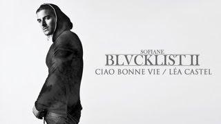 Sofiane - Ciao Bonne Vie (feat Lea Castel)