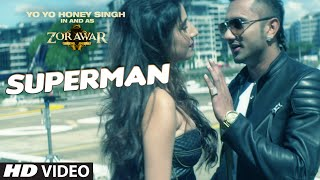 getlinkyoutube.com-SUPERMAN Video Song | ZORAWAR | Yo Yo Honey Singh | T-Series