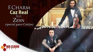 getlinkyoutube.com-F.Charm - Caz real feat. Zenn (special guest Caitlyn) [videoclip oficial]