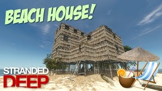 Stranded Deep: Part 26 - BEACH HOUSE FINISHED!