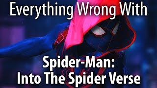 Everything Wrong With Spider-Man: Into the Spider-Verse