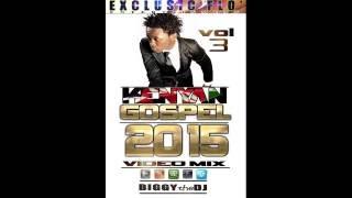 getlinkyoutube.com-NEW KENYAN GOSPEL  2015 DJ BIGGY