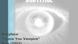 BoDyFaCe - I Love You Vampire (2011)