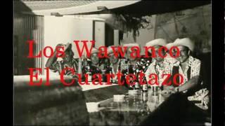 Los Wawanco - El Cuartetazo
