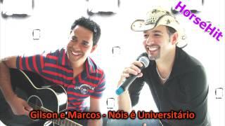 Gilson e Marcos - Nóis é Universitário