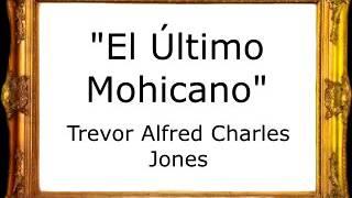 El Último Mohicano - Trevor Alfred Charles Jones [Marcha Ordinaria]