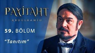 Payitaht Abdülhamid 59. Bölüm Tanıtım