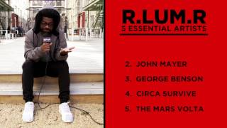 Five Essential Artists:  R.LUM.R.