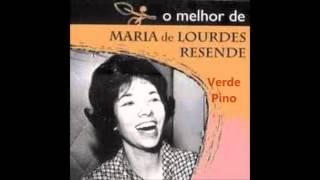 Maria de Lurdes Resende - Verde Pino
