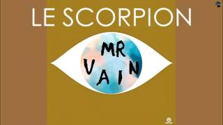 Le Scorpion - mr. vain