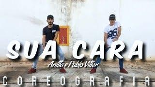Sua Cara - Major Lazer ft. Anitta & Pabllo Vittar | Coreografia | LastDance