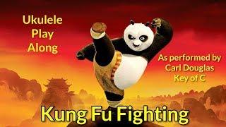 Kung Fu Fighting Ukulele Play Along (in C)