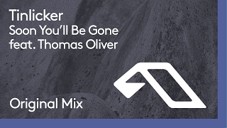 Tinlicker feat. Thomas Oliver - Soon You'll Be Gone