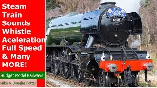 Steam Train Sounds / Effects - Whistle - Aceleration - Full Speed & MORE!