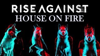 Rise Against - House On Fire (Wolves) Lyrics