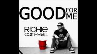Richie Campbell - Good for Me