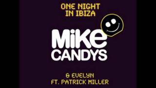 Mike Candys & Evelyn feat. Patrick Miller - One Night in Ibiza (Extended Mix) edit by ViVo