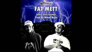 FAT METT - FULLOS  (PROD. BY  NIKON BEATZ)