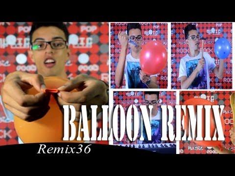 "Remix 36 - Balloon Remix "" C'est la vie - Ya labas "" - Remix 36 روميكس بي النفاخة"