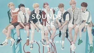 BTS I'm fine SOUNDS LIKE burn FROM ELLIE GOULDING?!