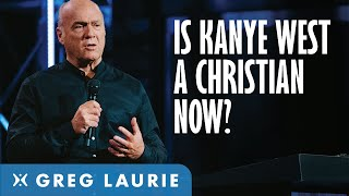 Greg Laurie on Kanye West and Christianity