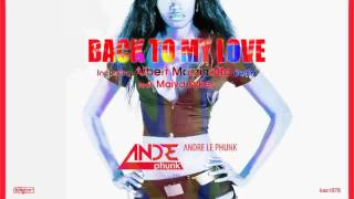 Andre Le Phunk feat. Maiya Sykes - Back to Love (Original Mix)