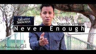 "NEVER ENOUGH - Spanish version | The Greatest Show Man ""En Español"" (Cover Armando Gil)"