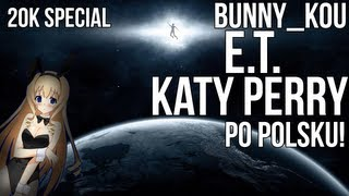 [20k SPECIAL!] E.T. - Katy Perry (cover PL)