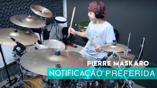 Notificação Preferida (Drum Cover - Pierre Maskaro) Zé Neto e Cristiano