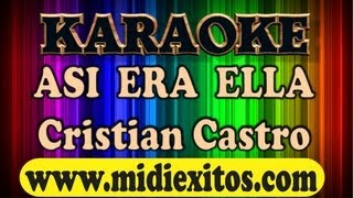 KARAOKE - ASI ERA ELLA - CRISTIAN CASTRO
