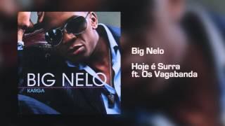 Big Nelo - Hoje é Surra ft. Os Vagabanda [Áudio]