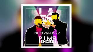 Dusty & Funky - Pimp Shoes (Original Mix)