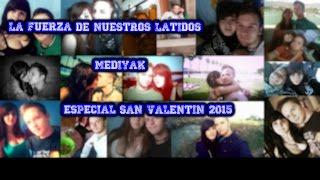 La fuerza de nuestros latidos - Mediyak - San valentin 2015
