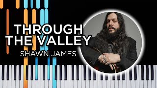 Through the Valley (Shawn James) - Piano Tutorial