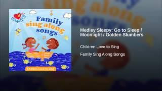 Medley Sleepy: Go to Sleep / Moonlight / Golden Slumbers