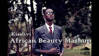 African Beauty Mashup - KissLivi
