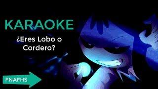 KARAOKE ¿Eres Lobo o Cordero? FNAFHS